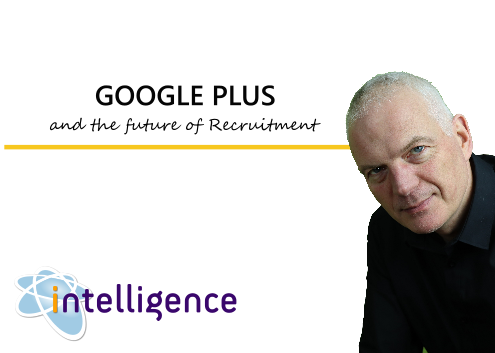 google plus and the future of recruitment